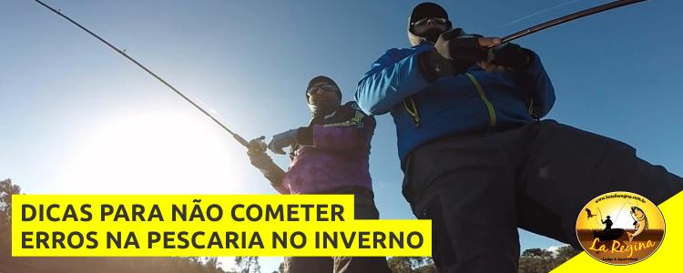 Dicas para não cometer erros na pescaria no inverno