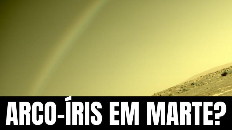 Foto de arco-íris em  Marte? NASA explica em post
